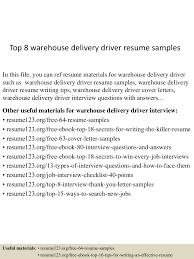 sample resume for driver delivery top8warehousedeliverydriverresumesamples 150530084737 lva1 app6891 thumbnail 4 jpg cb 1432975705