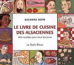 livre de cuisine pour tous les jours livre livre de cuisine des alsaciennes 400 recettes pour tous