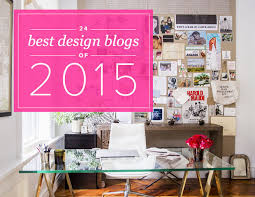 Interior Design Blogs Popular Home Interior Design Sponge 24 Best Design Blogs Of 2015 Domino