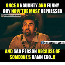 Naughty Funny Memes - once a naughty and funny guy now the most depressed