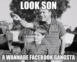 Wannabe Gangster Meme - look son meme imgflip