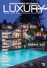Home Design Magazines Canada by Luxury Living By Dream Homes Of Canada Issue 105b By Luxe Media