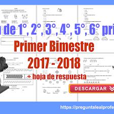 examen de 5 grado con respuestas examen de 1 2 3 4 5 6 grado primer bimestre 2017 2018
