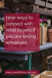 Wholesale Home Decor Trade Shows Nine Ways To Connect With Retail Buyers If You Are Selling