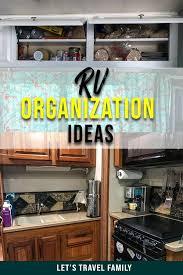 rv kitchen cabinet storage ideas 45 easy rv organization accessories and hacks let s travel