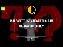 is it safe to use vinegar to clean hardwood floors