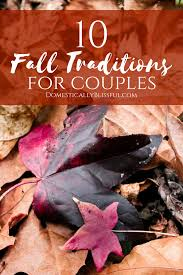 10 fall traditions for couples married couples and