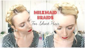 milkmaid braids for short hair tutorial youtube