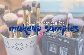 how to organize makeup samples u0026 other beautybloggerproblems