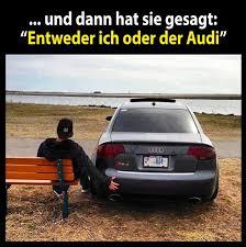 die besten 25 audi sprüche ideen auf lustige - Audi Sprüche