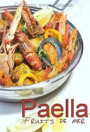 la cuisine de djouza paella avec poulet et fruits de mer facile la cuisine de djouza