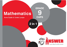 the answer series grade 9 mathematics 2in1 caps study guide buy