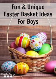 easter baskets for boys unique ideas for easter baskets for boys everyday savvy