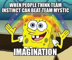 Meme Maer - meme maker when people think team instinct can beat team mystic