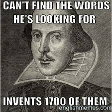 Meme English - shakespeare the original webster s dictionary shakespeare ela