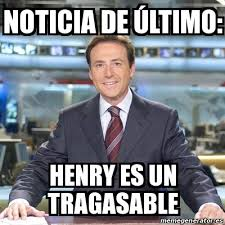 Henry Meme - meme matias prats noticia de último henry es un tragasable 17962060