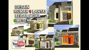 desain rumah lebar 6 meter desain rumah 1 lantai lebar 6 meter youtube