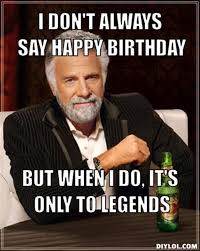 Legend Memes - happy birthday spiritual meme google search pinteres