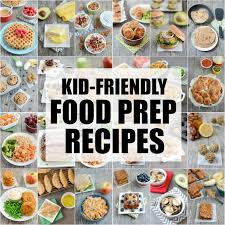 25 kid friendly food prep recipes