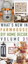 Diy Home Decorating Projects What U0027s New In Farmhouse Diy Home Decor Projects Vol 31 The