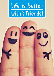 life is better with good friends friendship send real