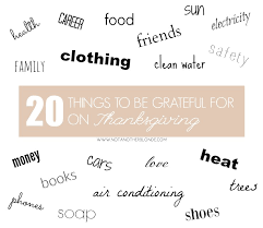 happy thanksgiving 20 things to be grateful for not another
