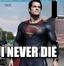 Superman Meme - i never die superman meme on memegen