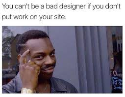 Funnt Memes - 29 memes that ll make every designer laugh