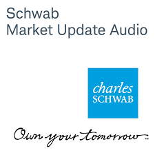 schwab market update audio by charles schwab u0026 co on apple podcasts