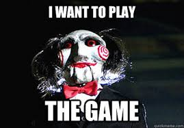 Do You Want To Play A Game Meme - i want to play the game jigsaw quickmeme