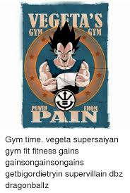 Dbz Gym Memes - 25 best memes about vegeta powerful and gym vegeta