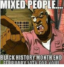 Black History Month Memes - mixed people black history month end black history month meme on