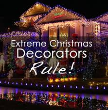 who has the cheapest christmas lights why extreme christmas decorators rule christmas decorating