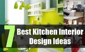 best kitchen interiors 7 best kitchen interior design ideas kitchen decoration tips