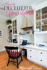 how to declutter your desk sarah titus idolza