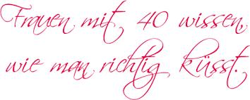 40 geburtstag spr che frau schönes und witziges zum vierzigsten geburtstag frauen mit 40