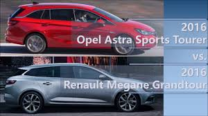 opel renault 2016 opel astra sports tourer vs 2016 renault megane grandtour