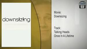 downsizing movie downsizing trailer teaser soundtrack talking heads once in a