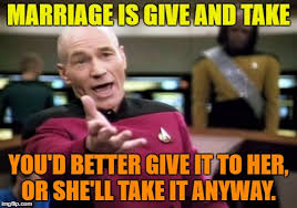 Funny Marriage Meme - marriage is give and take imgflip