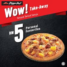pizza hut take away promotion rm5 personal favourites rm10