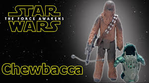star wars episode vii the force awakens toys chewbacca unboxing