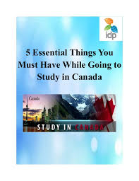 5 essential things you must have while going to study in canada