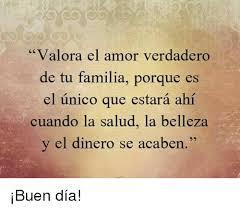 imagenes de valora el amor verdadero valora el amor verdadero de tu familia porque es el unico que estar