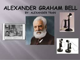 facts about alexander graham bell s telephone alexander graham bell pptx