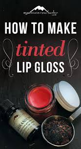 how to make naturally tinted lip gloss