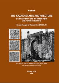 the kazakhstan u0027s architecture of the ancientry and the middle ages t u2026