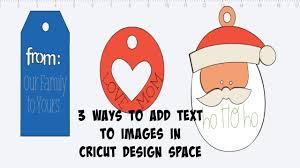 How To Weld In Cricut Craft Room - 3 ways to attach writing to images in cricut design space youtube