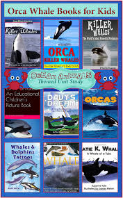 ocean animals unit study books about orca whales for kids u2013 3