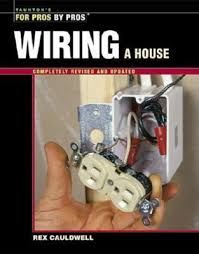 wiring a house 5th edition by rex cauldwell