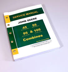 john deere 45 55 95 105 combine service repair manual technical